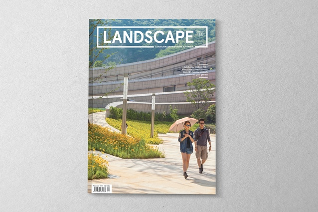 <i>Landscape Architecture Australia</i> issue 153, February 2017.