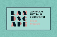 Landscape Australia Conference fringe program