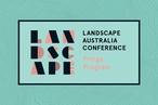Landscape Australia Conference fringe program
