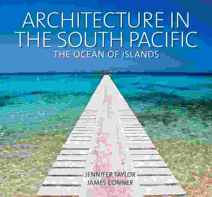 Architecture in the South Pacific: The Ocean of Islands by Jennifer Taylor and James Conner.