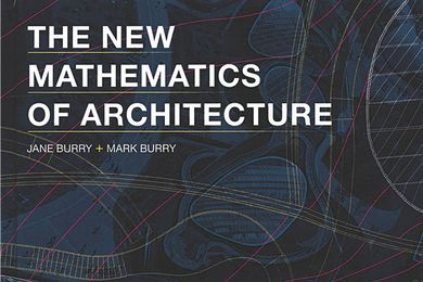 The New Mathematics of Architecture.