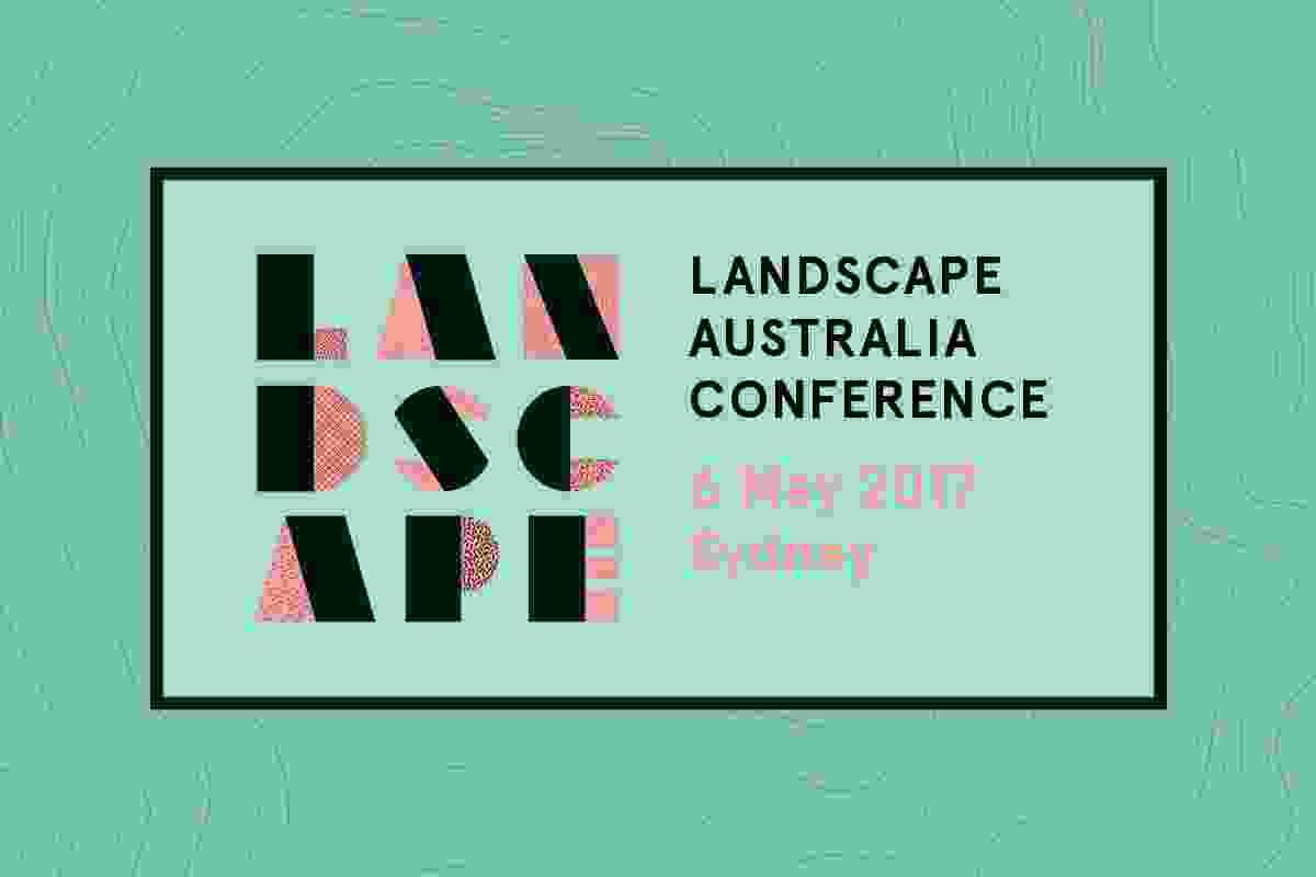 Landscape Australia Conference, Sydney May 2017