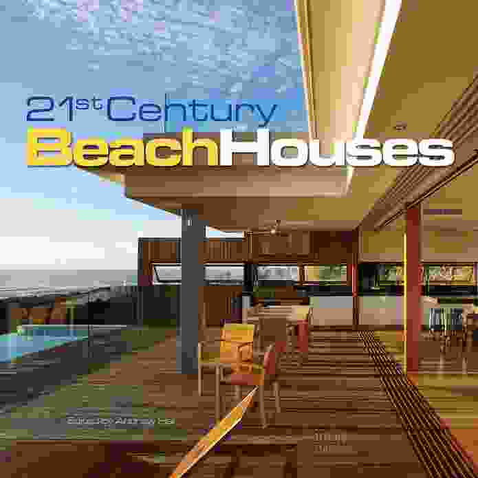 21st Century Beach Houses by Andrew Hall