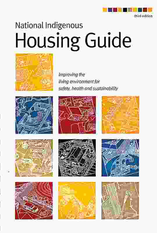 The National Indigenous Housing Guide (2007) for the Australian Government's then Department ofFamilies, Housing, Community ServicesandIndigenous Affairs.