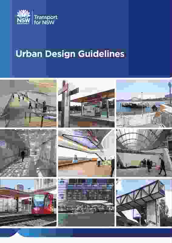 Transport for NSW Urban Design Guidelines by Transport for New South Wales Precincts and Urban Design team.