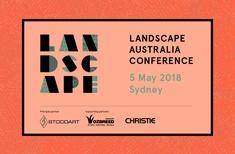 Landscape Australia Conference, Sydney May 2018