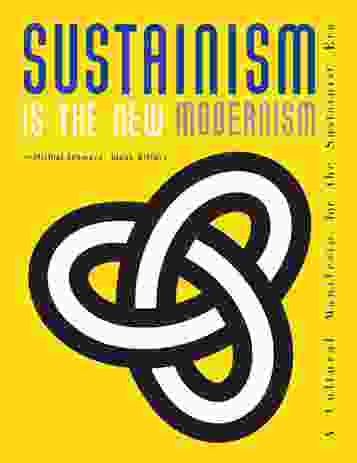 Sustainism is the new modernism by Micheil Schwarz and Joost Eiffers.