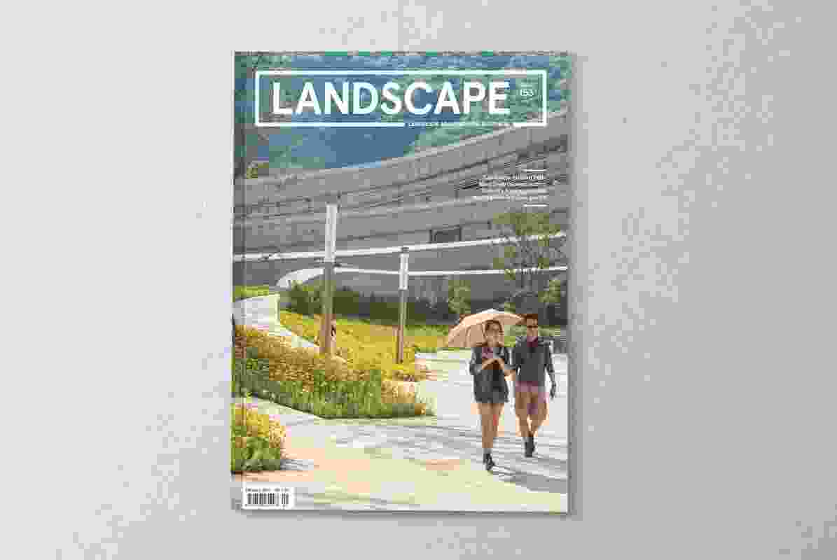 Landscape Architecture Australia issue 153, February 2017.