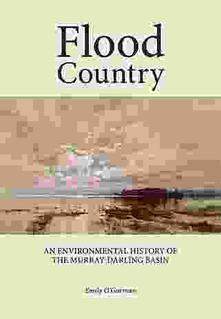 Flood Country – An Environmental History of the Murray-Darling Basin by Emily O'Gorman.