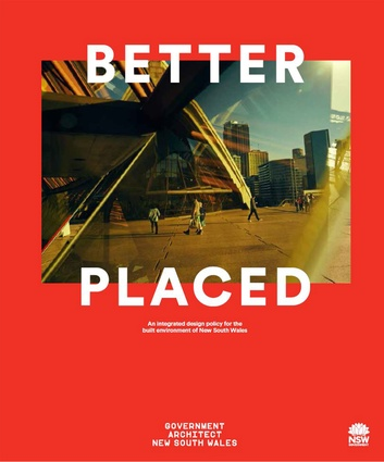 Better Placed - An integrated design policy for the built environment of New South Wales by Government Architect New South Wales.