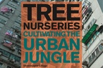 Tree Nurseries: Cultivating the Urban Jungle