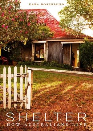 <i>Shelter: How Australians Live</i> by Kara Rosenlund