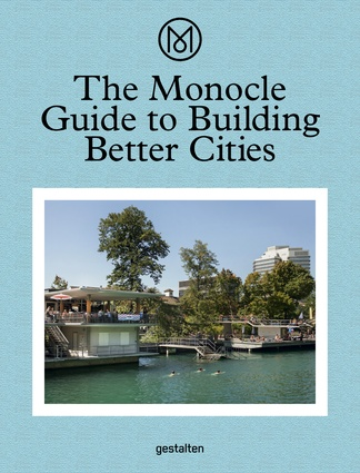 The Monocle Guide to Building Better Cities by (Gestalten, 2018).